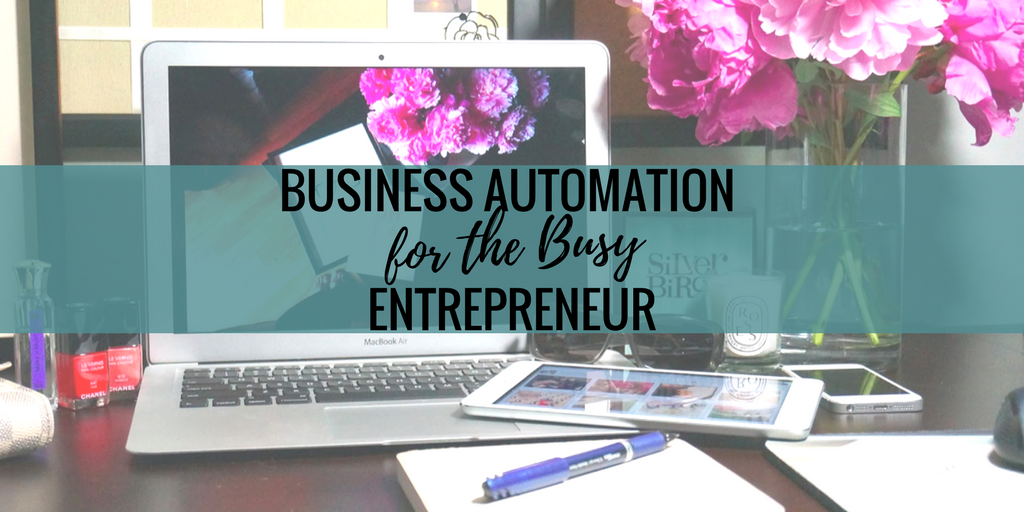 Business Automation for the Busy Entrepreneur