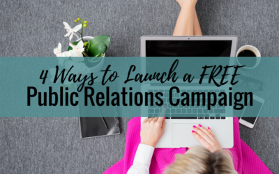 4 Ways to Launch a FREE Public Relations Campaign