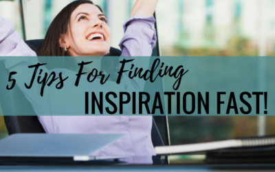 5 Tips For Finding Inspiration Fast