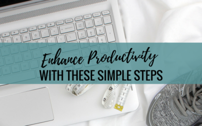 Enhance Productivity With These Simple Steps