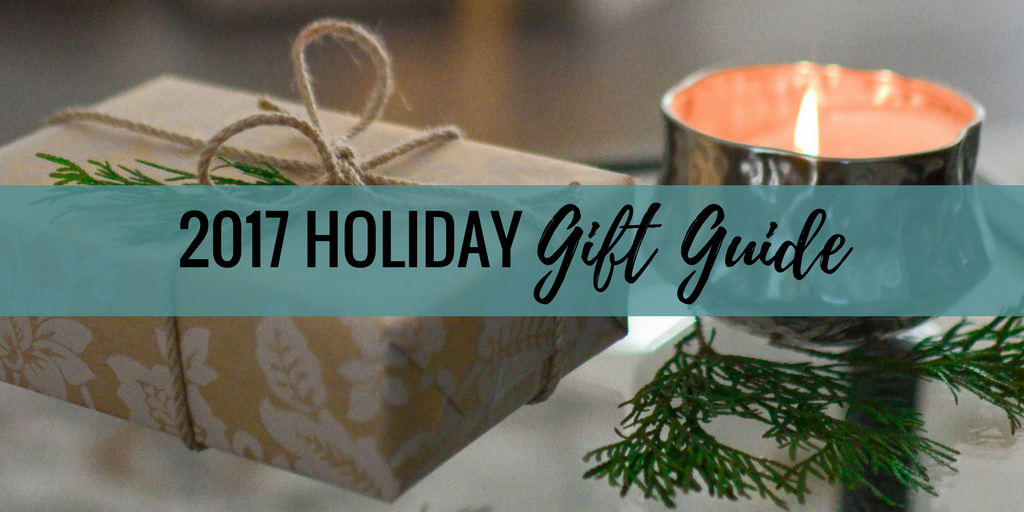 OUR 2017 HOLIDAY GIFT GUIDE IS HERE!!!