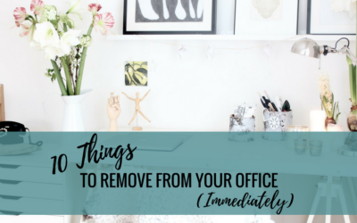 10 Things to Remove From Your Office (Immediately)
