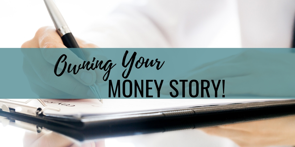 Owning Your Money Story