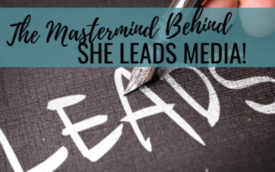 Meet the Mastermind behind SHE LEADS…