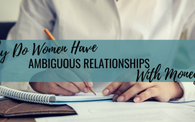 Why Do Women Have Ambiguous Relationships With Money?