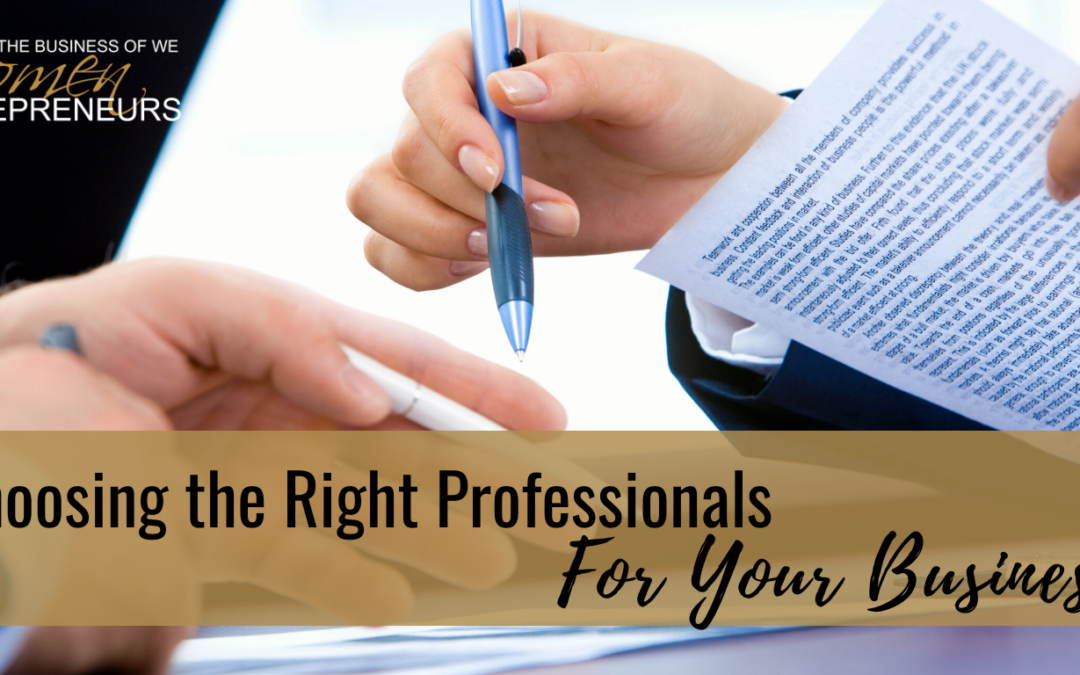 Choosing the Right Professionals For Your Business!