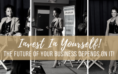 Invest In Yourself… The Future of Your Business Depends On It!
