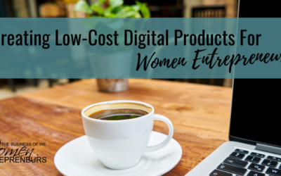 Creating Low-Cost Digital Products For Women Entrepreneurs