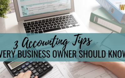 3 Accounting Tips Every Business Owner Should Know