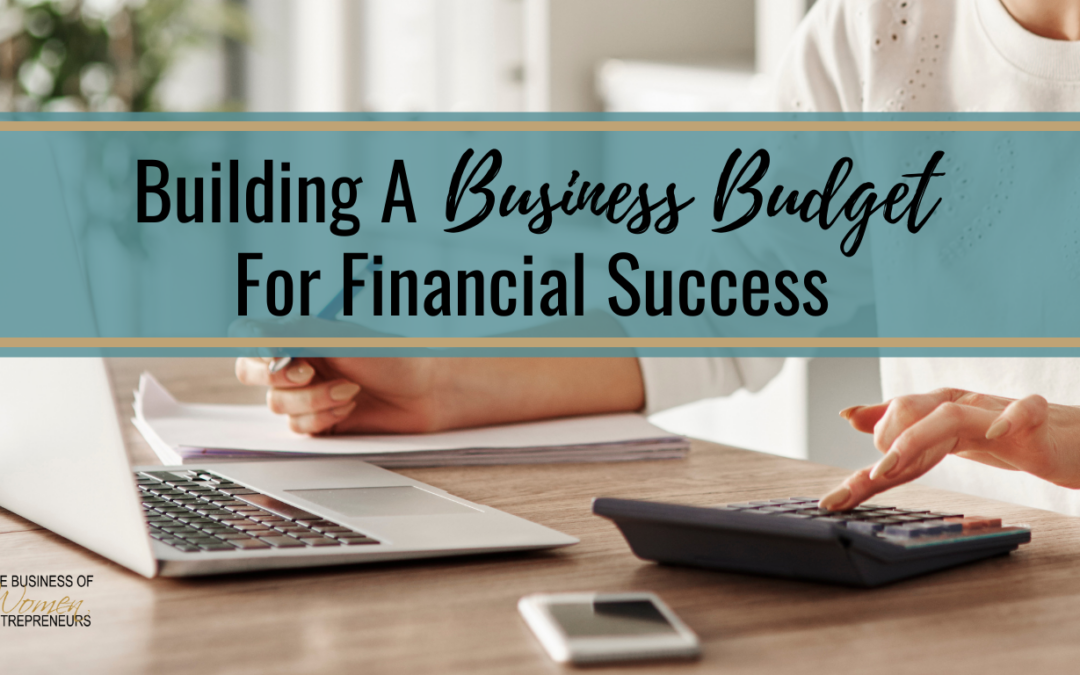 Building a Business Budget for Financial Success