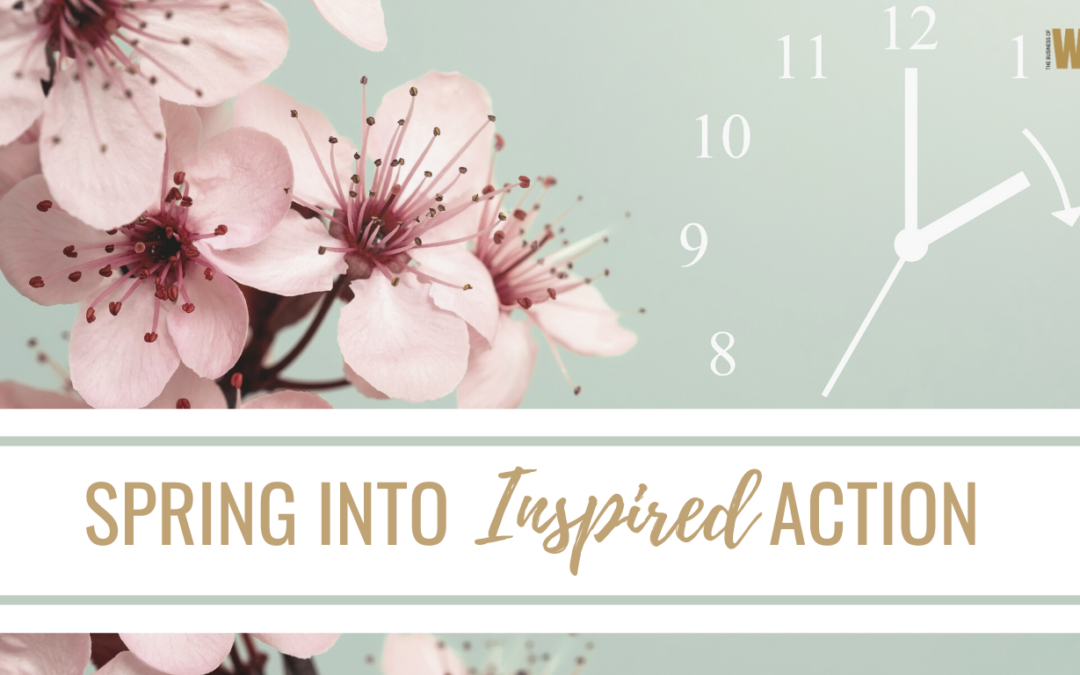 Spring Into Inspired Action!