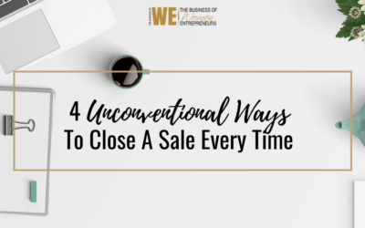 4 Unconventional Ways To Close A Sale Every Time