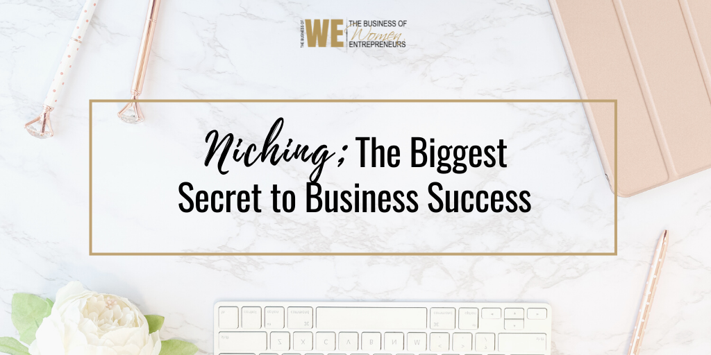 Niching; The Biggest Secret to Business Success