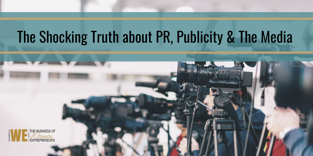 The Shocking Truth about PR, Publicity & The Media