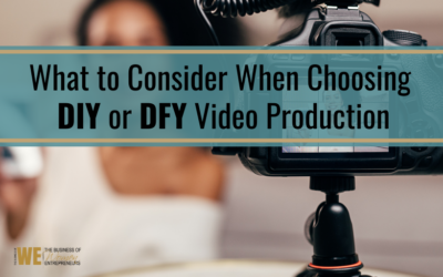What to Consider When Choosing DIY or DFY Video Production